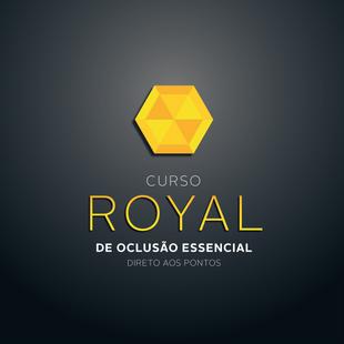 CURSO ROYAL - OCLUSÃO ESSENCIAL