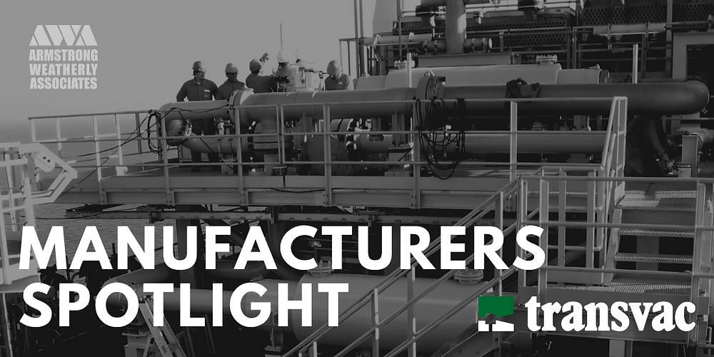 Manufacturers Spotlight on Transvac