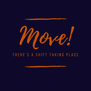 Move! There's A Shift Taking Place