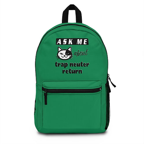 """""""Ask me about TNR"""" Backpack (Made in USA)"""