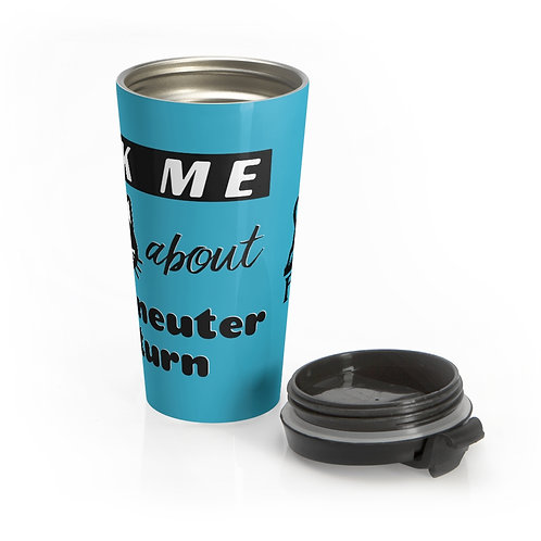 """""""Ask me about TNR"""" - Stainless Steel Travel Mug"""