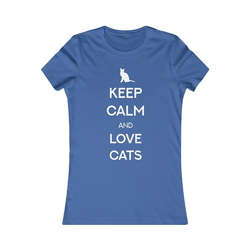 Keep Calm and Love Cats - Women's Favorite Tee