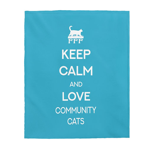 Keep Calm and Love Community Cats - Velveteen Plush Blanket
