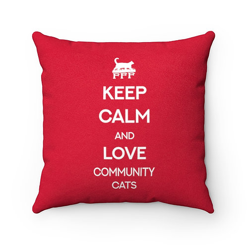 Keep Calm and Love Community Cats - Faux Suede Square Pillow