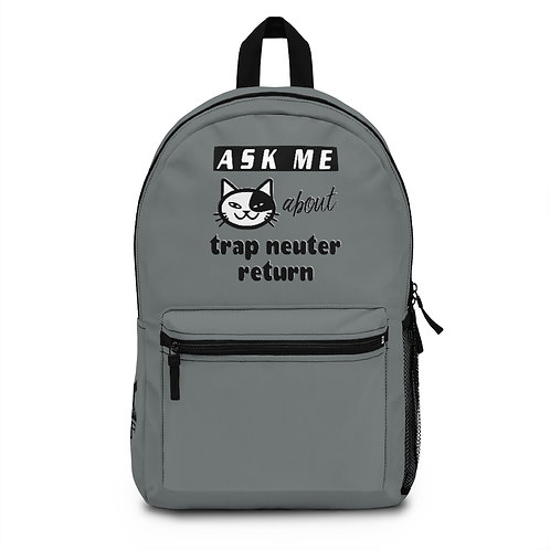 """""""Ask me about TNR"""" Grey Backpack (Made in USA)"""