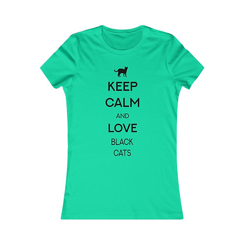 Keep Calm and Love Black Cats - Women's Favorite Tee