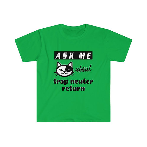 Ask Me About TNR - Unisex Softstyle T-Shirt