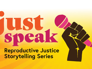 Just Speak Reproductive Justice Storytelling Series