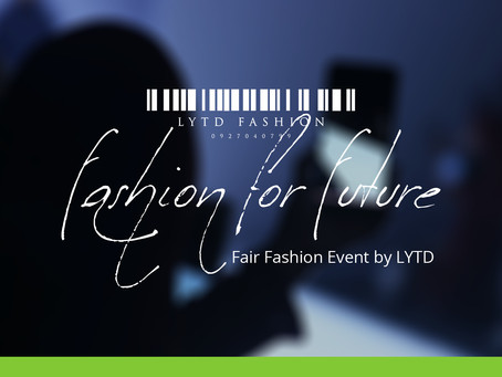 Erstes LYTD Fashion for Future Event