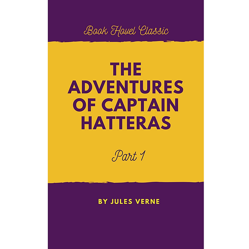 The Adventures of Captain Hatteras | Part-1