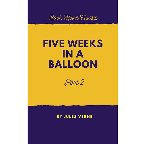 Five Weeks in a Balloon   Part-2