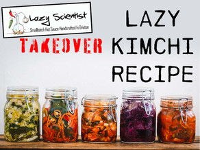 The Lazy Scientist makes Lazy Kimchi