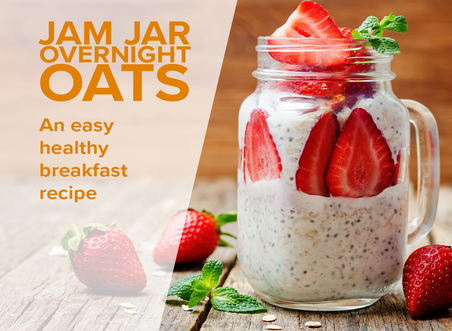 Healthy Meals: Jam Jar Overnight Oats