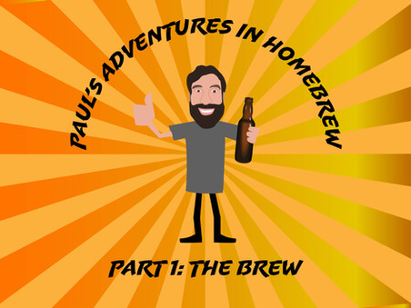 Paul's adventures in homebrewing. Part 1 - The brew