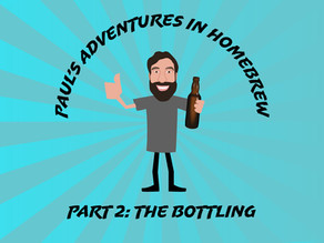 Paul's adventures in homebrewing. Part 2 - The Bottling