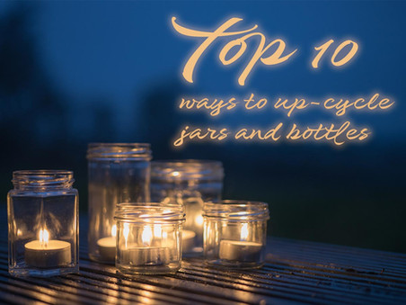 Top 10 ways to reuse and up-cycle glass jars and bottles!