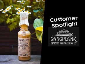 Customer Spotlight: Gangplank Spirits and Preserves