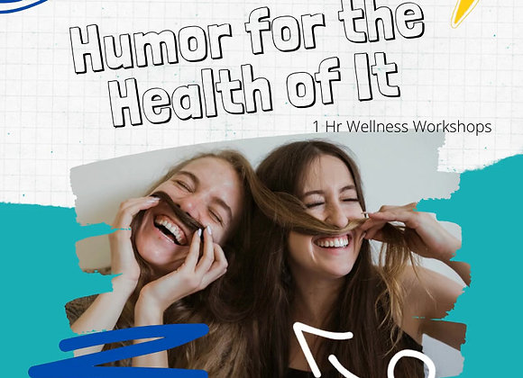 1-Hr Wellness Workshops: Humor for the Health of It