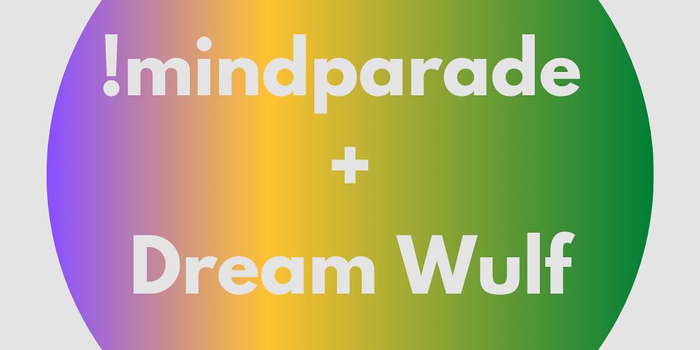 Mindparade//Dream Wulf