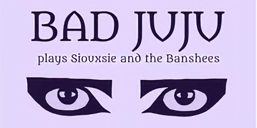 Bad JuJu Siouxsie Sioux Tribute! SOLD OUT