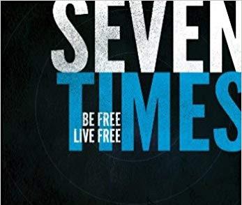 Seven Times Be Free, Live Free