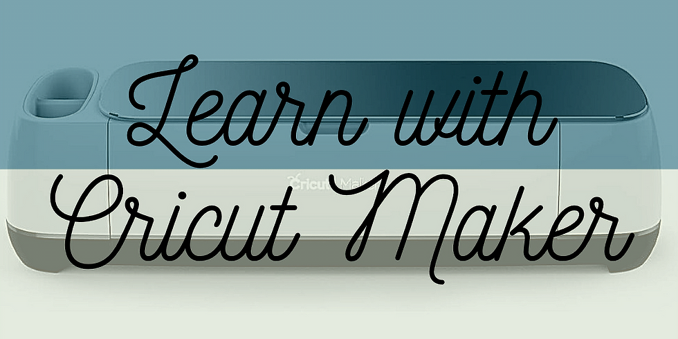 Learn with Cricut Maker (1)