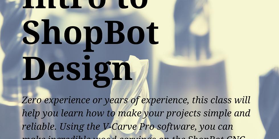 Intro to ShopBot Design