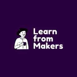 Learn from makers