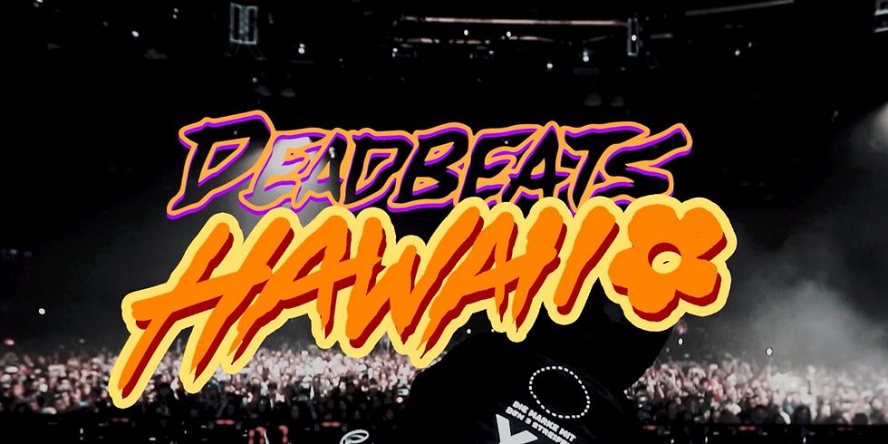 Deadbeats HAWAII