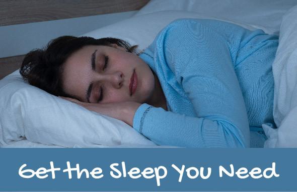 Get the Sleep You Need