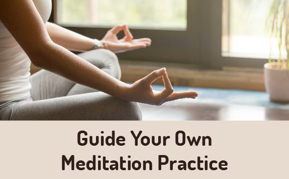 Guide Your Own Meditation Practice