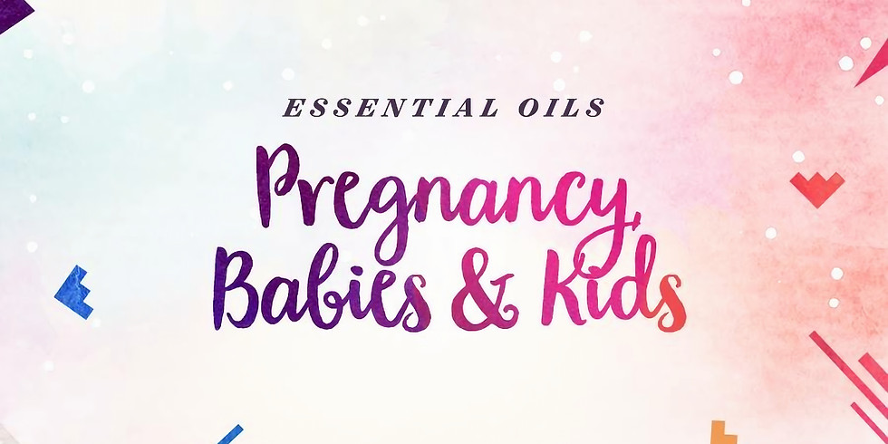 Essential Oils for Pregnancy, Oils and Kids
