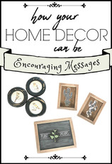 How Your Home Decor Can Be Encouraging Messages