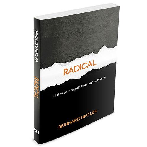Radical - 21 Dias para Seguir Jesus Radicalmente