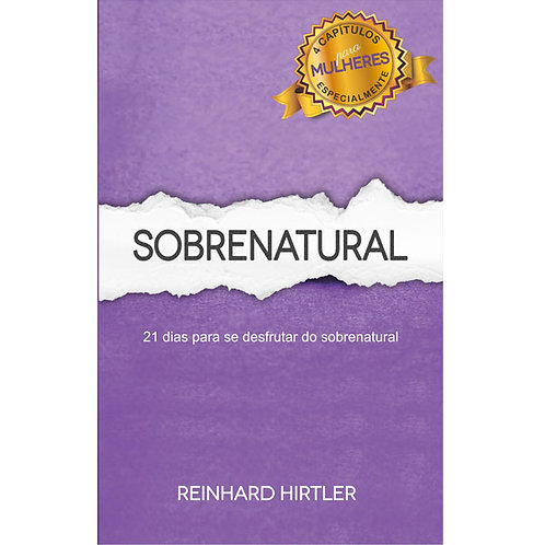 Sobrenatural - 21 Dias para Desfrutar do Sobrenatural