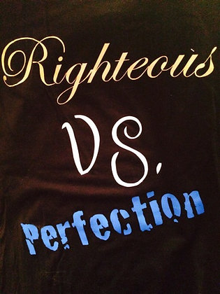 Righteous vs. Perfection