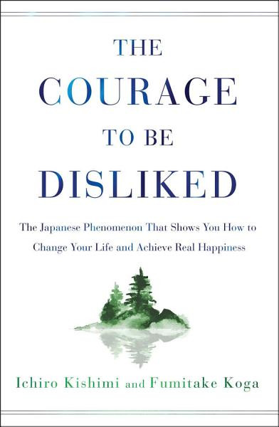 Review: The Courage to Be Disliked