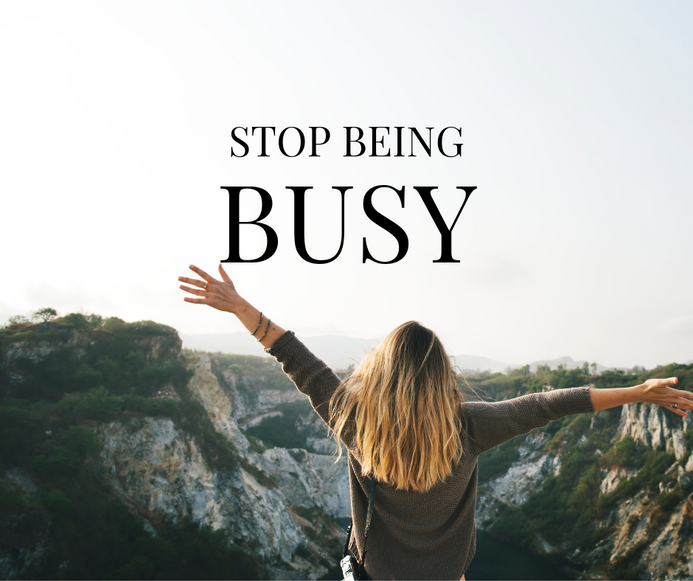 "3 Habits for Leaving ""Busy"" Behind"