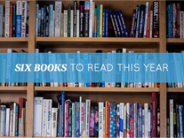 SIX BOOKS TO READ THIS YEAR