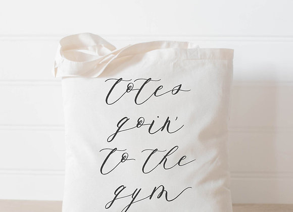 Totes Goin To The Gym Tote Bag