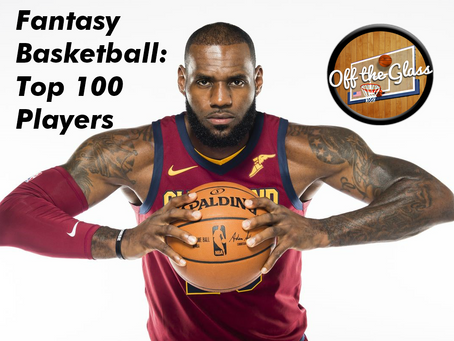 Fantasy Basketball: Top 100 Players of the 2017-2018 Season