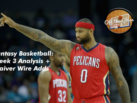 Fantasy Basketball: Week 3 Analysis + Waiver Wire Adds