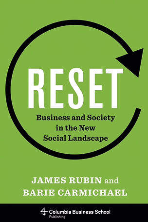 Reset: Busiess and Society in the New Social Landscape James Rubin and Barie Carmiche