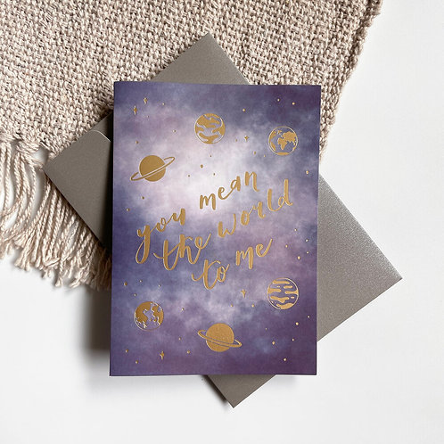 YOU MEAN THE WORLD TO ME | GOLD-FOILED CARD