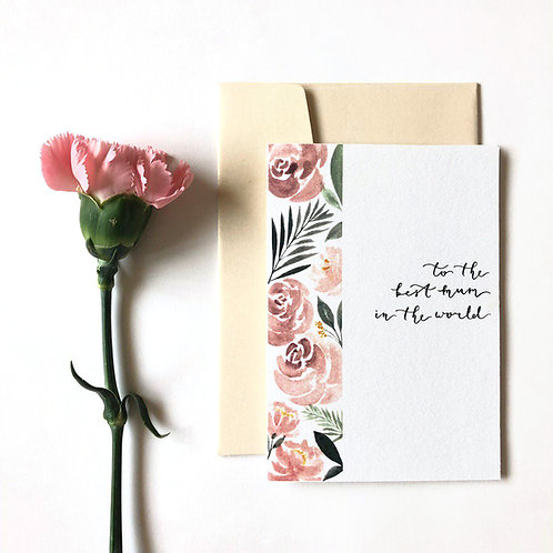 TO THE BEST MUM IN THE WORLD | FLORAL WATERCOLOR CARD