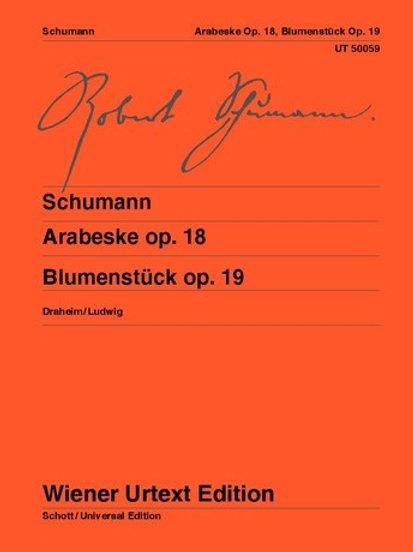 Robert Schumann: Arabeske op. 18, Blumenst?ck op. 19 for piano op. 18, 19