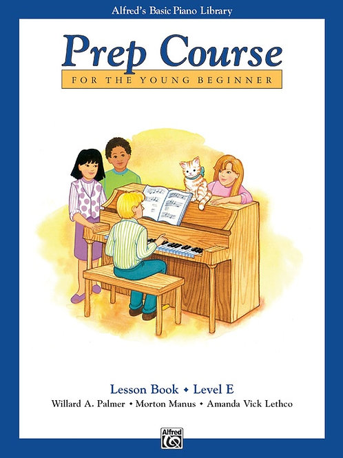 Alfred's Basic Piano Prep Course: Lesson Book E