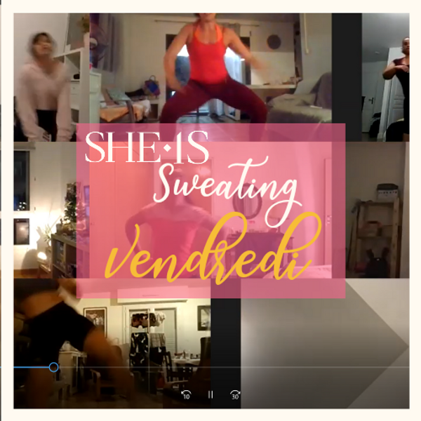 SHE IS SWEATING - vendredi 14/05