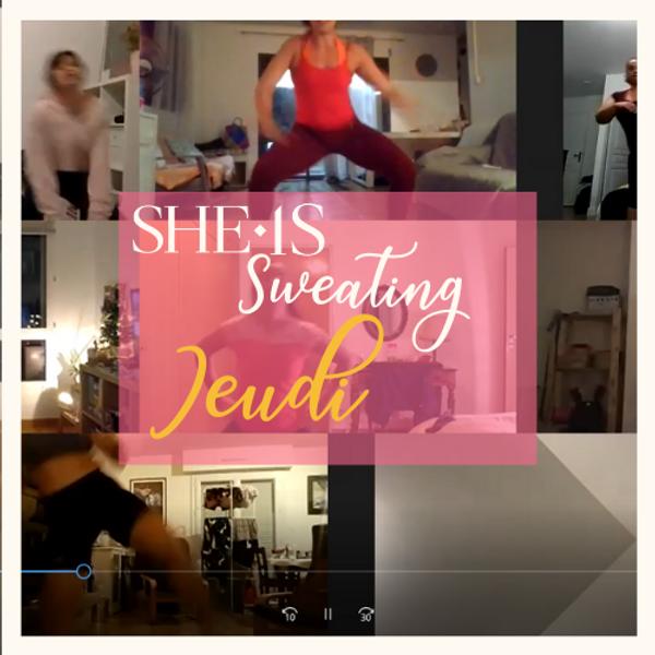 SHE IS SWEATING - JEUDI 20/05