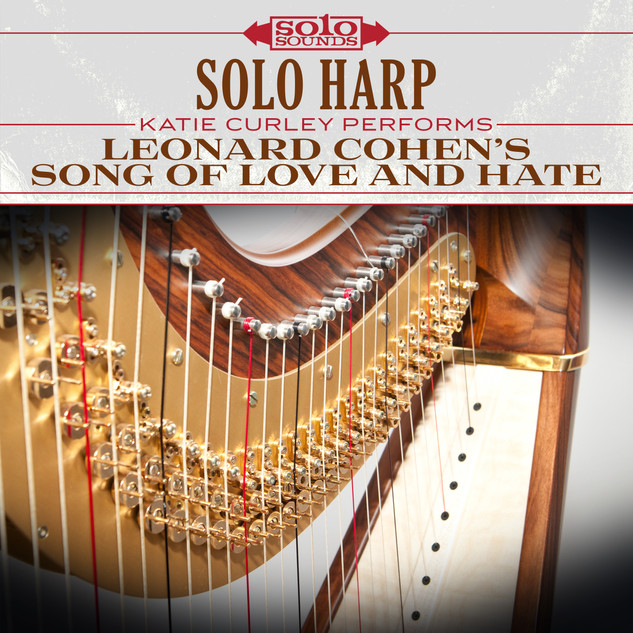 Solo Harp - Leonard Cohen's Song of Love and Hate